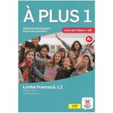 A plus 1 a1 limba franceza cls 6 l2 cartea elevului + cd - ana carrion