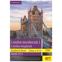 Make it!2 Limba engleza. Limba moderna 1 - Clasa 6 - Student's book + 2CD + DVD - Audrey Cowan