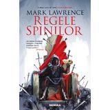 Regele spinilor (Seria Imperiul faramitat, partea a II-a) - Mark Lawrence, editura Nemira