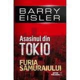 Asasinul din Tokio. Furia Samuraiului - Barry Eisler, editura Meteor Press