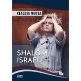 Shalom, Israel! - Claudia Motea, editura Libris Editorial