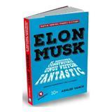 Elon Musk pentru tinerii cititori - Ashlee Vance, editura Publica