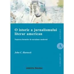 O Istorie A Jurnalismului Literar American - John C. Hartsock, editura Institutul European