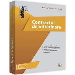 Contractul de intretinere - Grigore-Valentin G. Beleniuc, editura Universul Juridic
