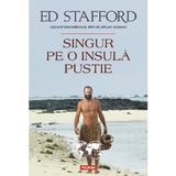Singur pe o insula pustie - Ed Stafford, editura Polirom