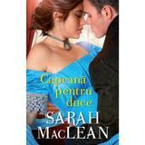 Capcana pentru duce - Sarah MacLean, editura Alma