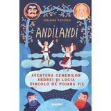 Aventura gemenilor Andrei si Lucia dincolo de Poiana Vie (Seria Andilandi, vol. 2) - Sinziana Popescu