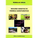 Resurse genetice in fermele agroturistice - Romulus Gruia, editura Clarion