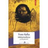 Metamorfoza si alte povestiri ed.2019 - Franz Kafka, editura Polirom
