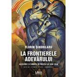 La frontierele adevarului - Florin Sindrilaru, editura Libris Editorial