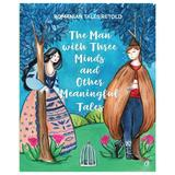 The man with three minds and other meaningful tales - Razvan Nastase, editura Curtea Veche