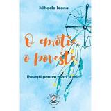 O emotie, o poveste - Mihaela Ioana