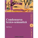 Condensarea LexicO-Semantica - Emil Suciu, editura Institutul European