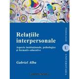 Relatiile interpersonale - Gabriel Albu, editura Institutul European