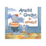 Anatol si Gregor la aeroport - Lavinia Braniste, editura Grupul Editorial Art