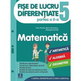 Matematica - Clasa 5. Partea 2- Fise de lucru diferentiate - Florin Antohe, editura Cartea Romaneasca