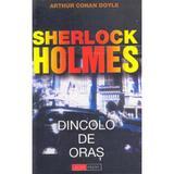 Dincolo de oras. Seria Sherlock Holmes - Arthur Conan Doyle, editura Aldo Press