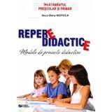 Repere didactice. Modele de proiecte didactice pentru invatamantul prescolar si primar - Anca-Elena Motoca, editura Rovimed