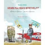 Henri Mathias Berthelot, prietenul Romaniei - Mihaela Simina, editura Libris Editorial