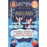 Aventura gemenilor Andrei si Lucia dincolo de Poiana Vie. Seria Andilandi vol.2 - Sinziana Popescu, editura Nemira