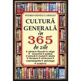 Cultura generala in 365 de zile - Pedro Gomez Carrizo, editura Orizonturi