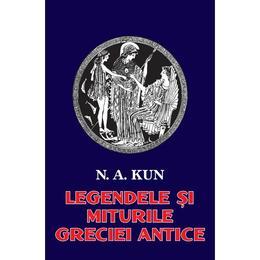 Legendele si miturile Greciei antice - N.A. Kun, editura Orizonturi