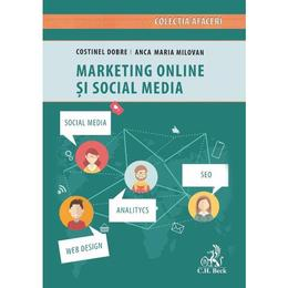 Marketing online si social media - Anca-Maria Milovan, Costinel Dobre, editura C.h. Beck
