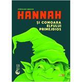 Hannah si comoara elfului primejdios - Stephanie Benson, editura Booklet