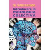 Introducere in psihologia colectiva - Charles Blondel, editura For You