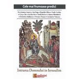 Intrarea Domnului in Ierusalim (Cele mai frumoase predici), editura Lumea Credintei