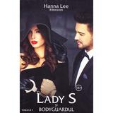 Lady S si bodyguardul (Billionaires Vol.1) - Hanna Lee, editura Stylished