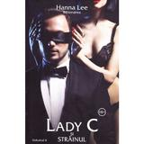 Lady C si strainul (Billionaires Vol.4) - Hanna Lee, editura Stylished