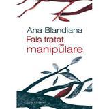 Fals tratat de manipulare Ed.2019 - Ana Blandiana, editura Humanitas