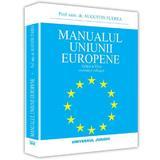 Manualul Uniunii Europene ed.6 - Augustin Fuerea, editura Universul Juridic