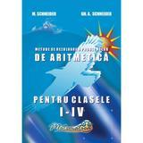Matematica-  Clasele 1-4 - Culegere si metode de rezolvare - Gheorghe Adalbert Schneider, editura Hyperion