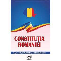 Constitutia Romaniei - include si Declaratia Universala a drepturilor omului, editura Andreas