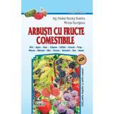 Arbusti cu fructe comestibile - Andrei Nicoale Dumitru, Mircea Georgescu, editura Andreas