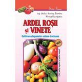 Ardei, rosii si vinete - Andrei Nicoale Dumitru, Mircea Georgescu, editura Andreas