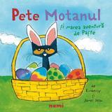 Pete Motanul si marea aventura de Paste, autor James Dean - Kimberly Dean editura Nemira