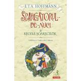 Spargatorul-de-Nuci si Regele Soarecilor - E.T.A. Hoffmann, editura Polirom