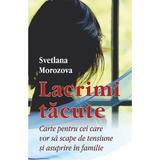 Lacrimi tacute - Svetlana Morozova, editura Egumenita