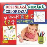 Deseneaza, numara, coloreaza si invata alfabetul, editura Teora