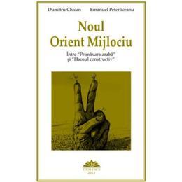 Noul Orient Mijlociu - Dumitru Chican, Emanuel Peterliceanu, editura Proema