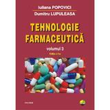 Tehnologie farmaceutica vol.3 - Iuliana Popovici, Dumitru Lupuleasa, editura Polirom