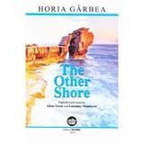 The Other Shore - Horia Garbea, editura Neuma