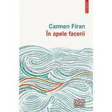 In apele facerii - Carmen Firan, editura Polirom