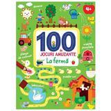 100 de jocuri amuzante - La ferma, editura Litera