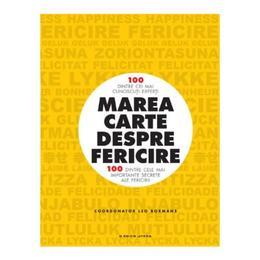 Marea carte despre fericire - Leo Bormans, editura Litera