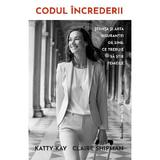 Codul increderii - Katty Kay, Claire Shipman, editura Lifestyle