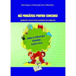 Ma pregatesc pentru concurs! Romana - Clasa 3 - Ed.2019 - Adina Grigore, editura Ars Libri